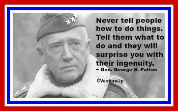patton quote never tell people how